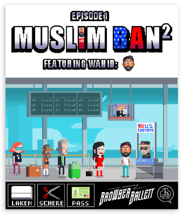 MUSLIM BAN 2 – BOHEMIAN BROWSER BALLETT